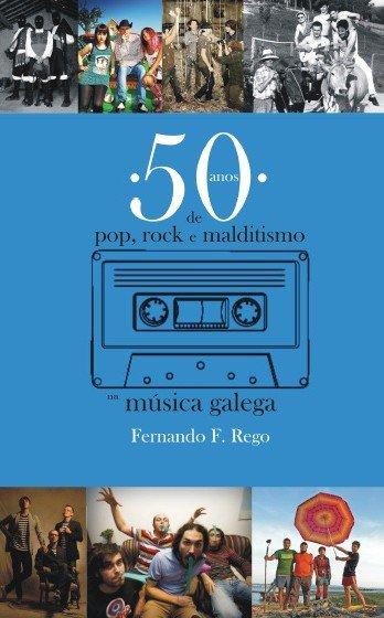 50 anos de pop, rock e malditismo na música galega