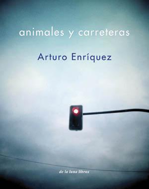 Animales y Carreteras, Arturo Enríquez