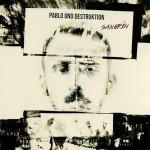 pablo-und-destruktion-sangrin-2014
